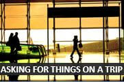How to ask for things in English when you are travelling
