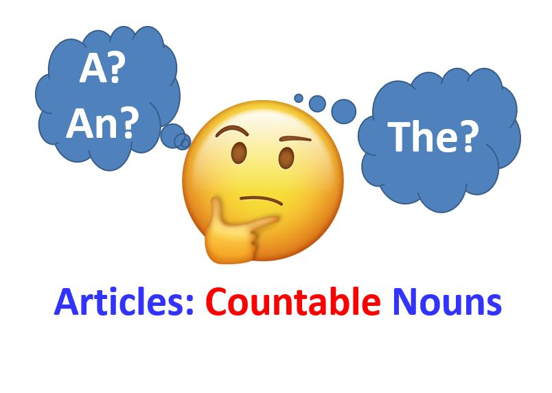 How To Use English Articles with  Countable Nouns.
