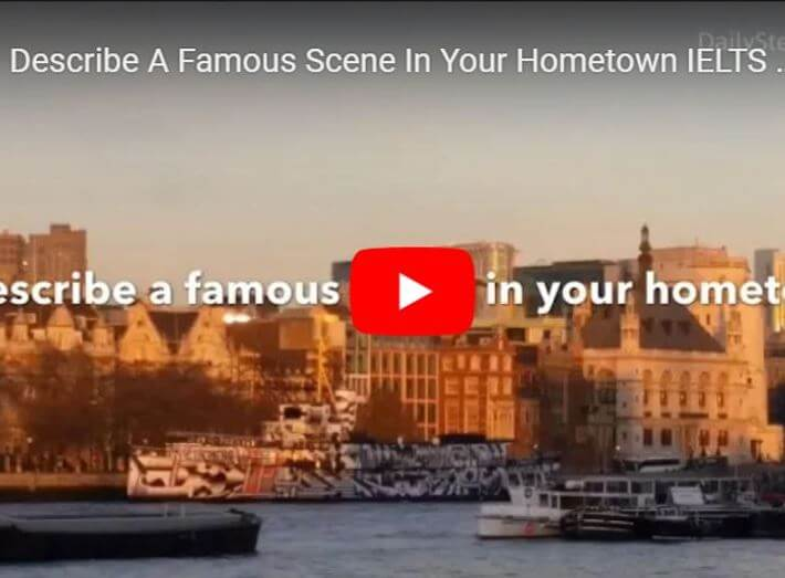 Describe A Famous Scene In Your Hometown for IELTS Speaking Test Part 2