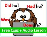 Which is correct in English - Did He, Was He, or Had He? - Correct way to use English Auxiliary Verbs