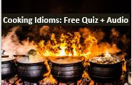 English Cooking Idioms - Free DailyStep English Quiz and Audio Lesson