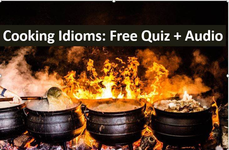 English Cooking Idioms - Free Quiz and Audio Lesson