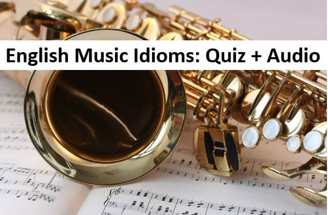 English Music Idioms - Free Quiz and Audio Lesson -  DailyStep English