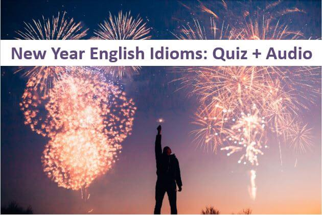 How to use English Idioms and proverbs about New year -  Quiz + Audio Lesson