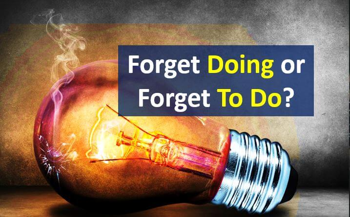 Forget or Remember With Gerund And Infinitive - How The Meaning Changes