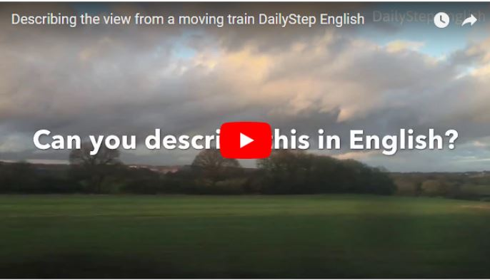 How To Describe The View From A Moving Train - Free Video English Lesson