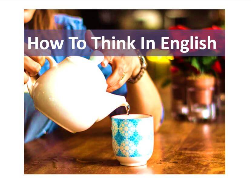 How To Think In English And Speak English Easily And Fluently