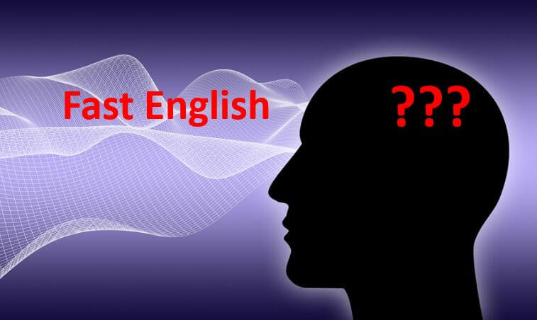 How To Understand Fast English