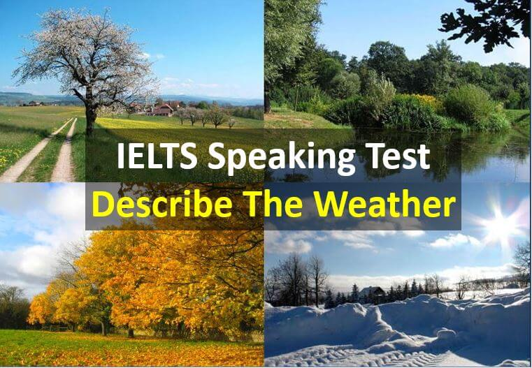 IELTS Speaking Test Part 2 - Describe The Weather