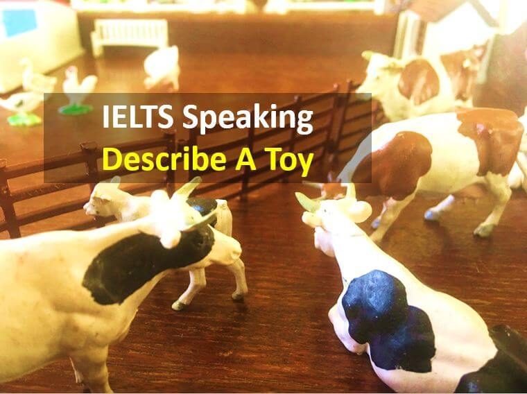 IELTS Speaking Test Part 2 Sample Answer - Describe A Toy You Got In Your Childhood.JPG