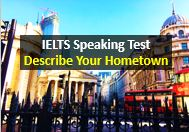 IELTS Speaking Test Part 2 Sample Answer - Describe Your Hometown