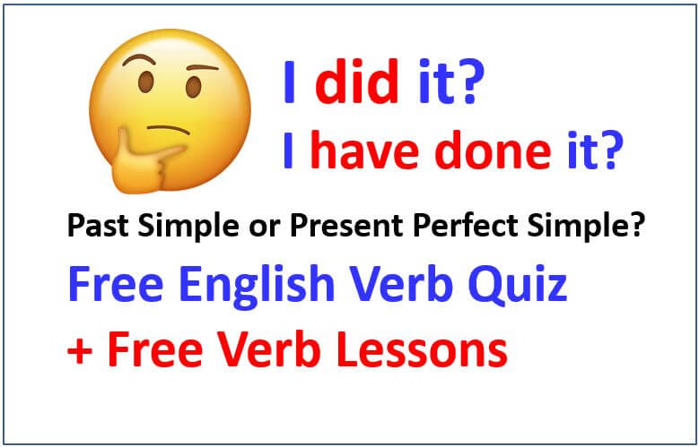 Past Simple or Present Perfect Simple - Free English Verb Quiz