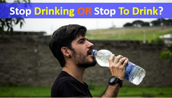 STOP DRINKING OR STOP TO DRINK - what is the difference
